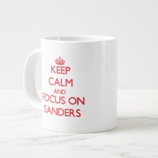 Keep Calm and focus on Sanders Extra Large Mugs