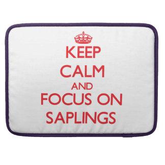 Keep Calm and focus on Saplings MacBook Pro Sleeves