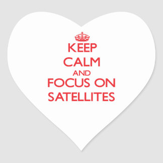 Keep Calm and focus on Satellites Heart Sticker