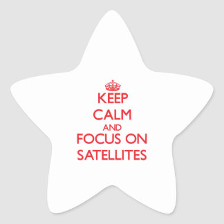 Keep Calm and focus on Satellites Star Sticker