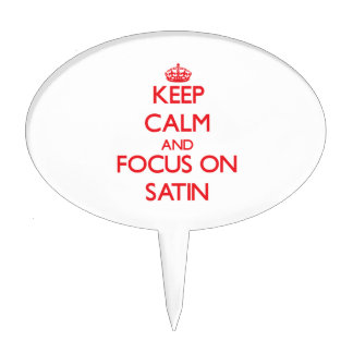 Keep Calm and focus on Satin Cake Topper