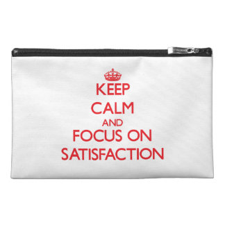 Keep Calm and focus on Satisfaction Travel Accessory Bag