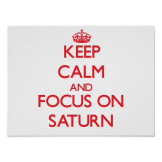 Keep Calm and focus on Saturn Poster