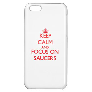 Keep Calm and focus on Saucers iPhone 5C Cover