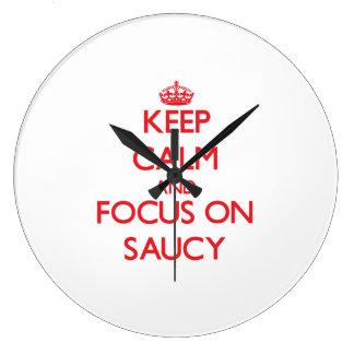 Keep Calm and focus on Saucy Clock