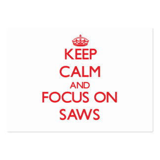Keep Calm and focus on Saws Large Business Cards (Pack Of 100)