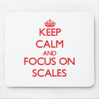 Keep Calm and focus on Scales Mousepad