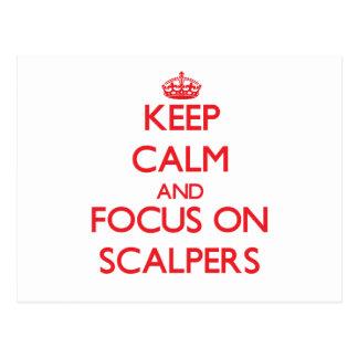 Keep Calm and focus on Scalpers Postcard