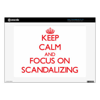 Keep Calm and focus on Scandalizing Acer Chromebook Skins