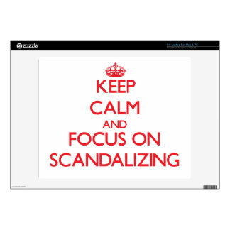 Keep Calm and focus on Scandalizing Skins For Laptops