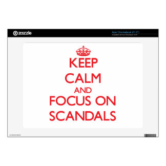 Keep Calm and focus on Scandals Decal For Acer Chromebook