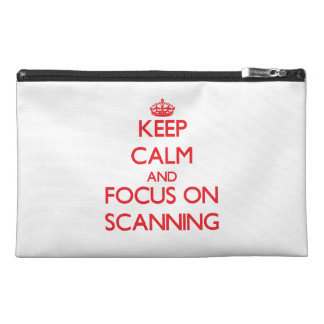 Keep Calm and focus on Scanning Travel Accessories Bag
