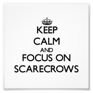 Keep Calm and focus on Scarecrows Photo Print