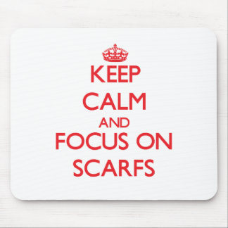 Keep Calm and focus on Scarfs Mousepad