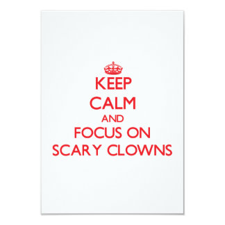 Keep Calm and focus on Scary Clowns 3.5x5 Paper Invitation Card