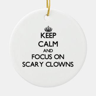 Keep Calm and focus on Scary Clowns Christmas Tree Ornament
