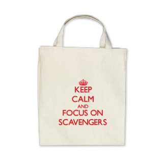 Keep Calm and focus on Scavengers Bags