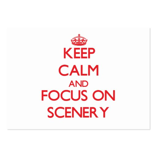 Keep Calm and focus on Scenery Business Card