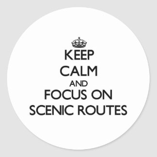 Keep Calm and focus on Scenic Routes Round Sticker
