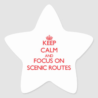 Keep Calm and focus on Scenic Routes Star Sticker