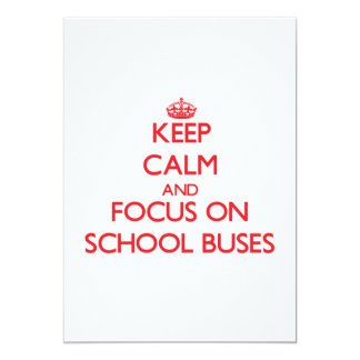Keep Calm and focus on School Buses 5x7 Paper Invitation Card