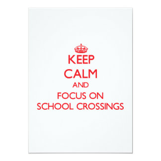 Keep Calm and focus on School Crossings Personalized Invites