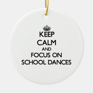 Keep Calm and focus on School Dances Double-Sided Ceramic Round Christmas Ornament