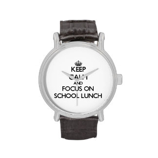 Keep Calm and focus on School Lunch Wristwatch