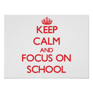 Keep Calm and focus on School Print