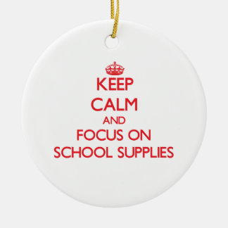 Keep Calm and focus on School Supplies Double-Sided Ceramic Round Christmas Ornament