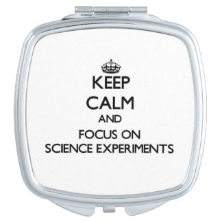 Keep Calm and focus on Science Experiments Mirror For Makeup