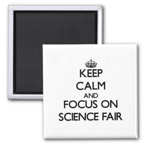 Keep Calm and focus on Science Fair Fridge Magnet