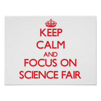 Keep Calm and focus on Science Fair Poster