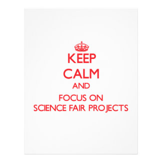 Keep Calm and focus on Science Fair Projects Full Color Flyer