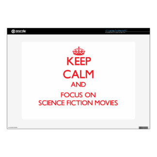 """Keep Calm and focus on Science Fiction Movies 15"""" Laptop Skins"""