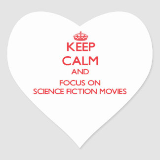 Keep Calm and focus on Science Fiction Movies Stickers