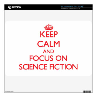 Keep Calm and focus on Science Fiction MacBook Skin