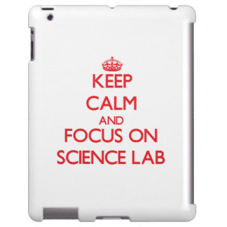 Keep Calm and focus on Science Lab