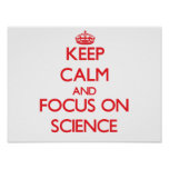 Keep Calm and focus on Science Print