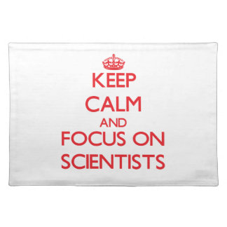 Keep Calm and focus on Scientists Placemat