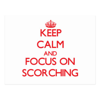 Keep Calm and focus on Scorching Post Card