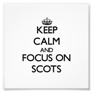 Keep Calm and focus on Scots Photo