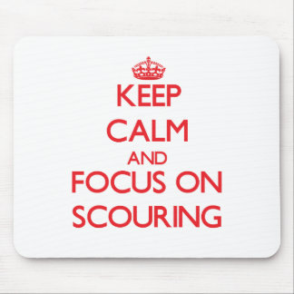 Keep Calm and focus on Scouring Mousepad