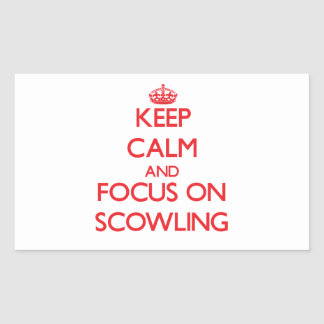 Keep Calm and focus on Scowling Sticker