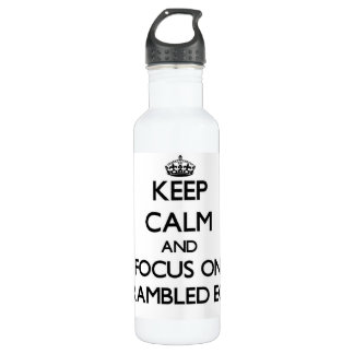 Keep Calm and focus on Scrambled Eggs 24oz Water Bottle