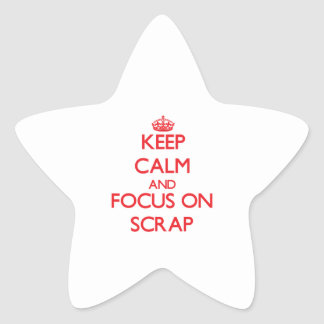 Keep Calm and focus on Scrap Star Sticker