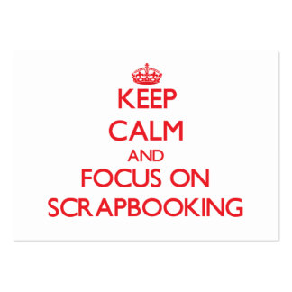 Keep calm and focus on Scrapbooking Business Card