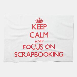 Keep Calm and focus on Scrapbooking Hand Towels