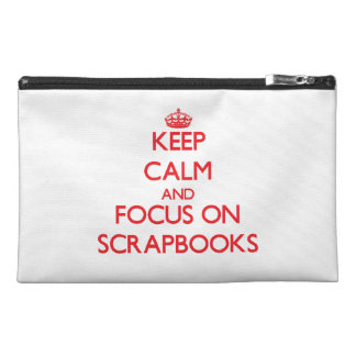 Keep Calm and focus on Scrapbooks Travel Accessory Bags