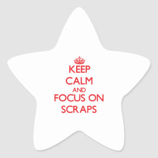 Keep Calm and focus on Scraps Star Sticker